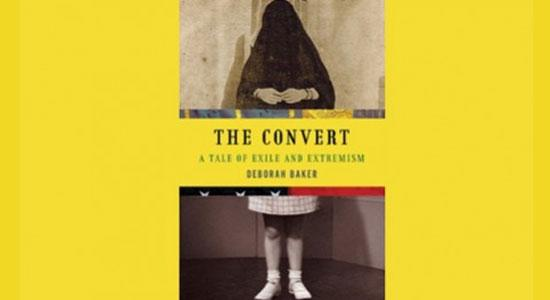 The-Convert-A-Tale-of-Exile-and-Extremism-Deborah-Baker