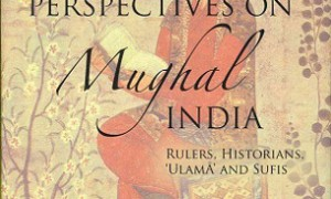 Mughals: Perspectives and Prejudices